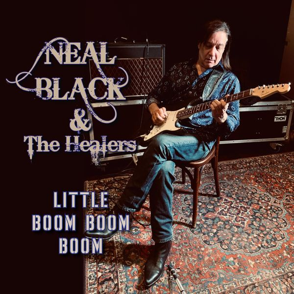 Neal Black - Little Boom Boom Boom