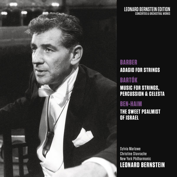 Leonard Bernstein - Barber: Adagio for Strings, Op. 11 - Bartók: Music for Strings, Percussion and Celesta, Sz. 106 - Ben-Haim: The Sweet Psalmist of Istrael