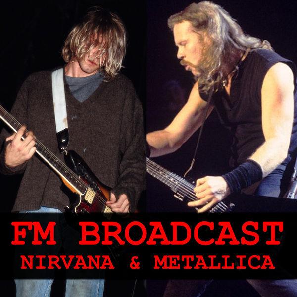 Nirvana - FM Broadcast Nirvana & Metallica