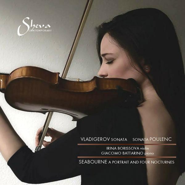 Irina Borissova - Vladigerov, Poulenc & Seabourne: Works for Violin & Piano