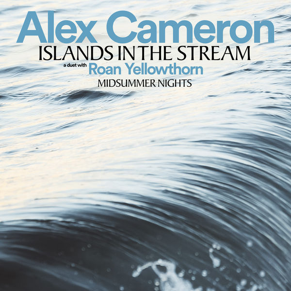 Alex Cameron Islands In The Stream / Midsummer Nights