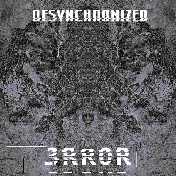 Desynchronized|3Rr0R