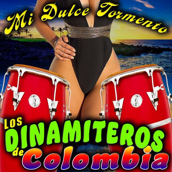 Los Dinamiteros De Colombia - Mi Dulce Tormento