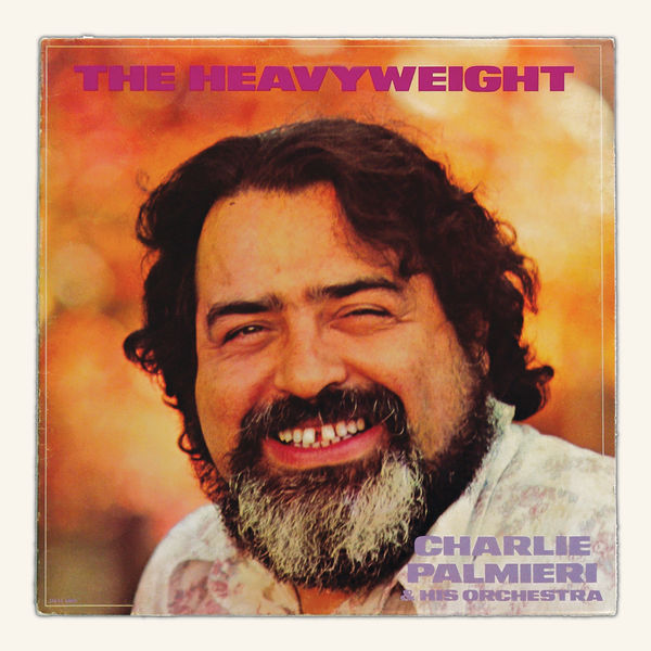 Charlie Palmieri And His Orchestra - The Heavyweight