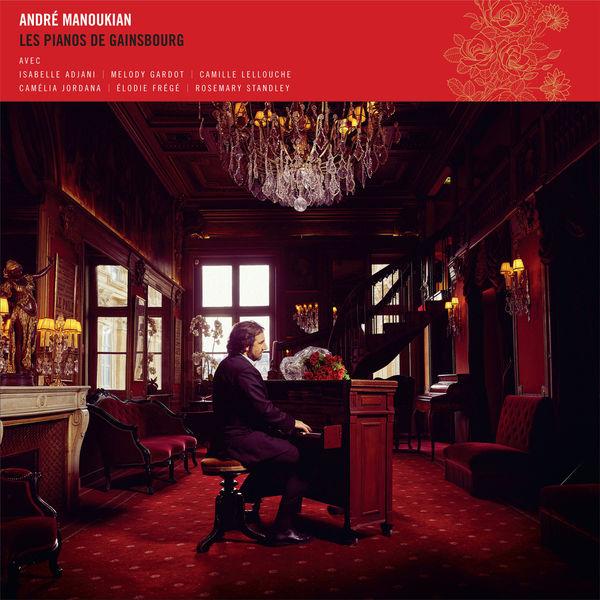 André Manoukian - Les Pianos de Gainsbourg