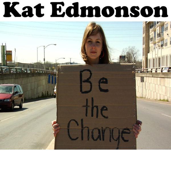 Kat Edmonson - Be The Change