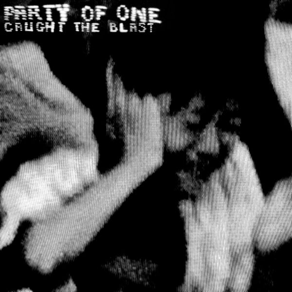 Party of One - Caught in the Blast
