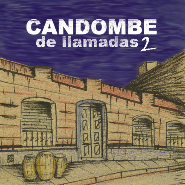 Various Artists - Candombe de Llamadas 2