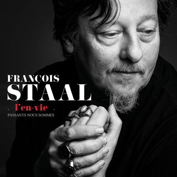 François Staal - L'en-vie (Passants nous sommes)