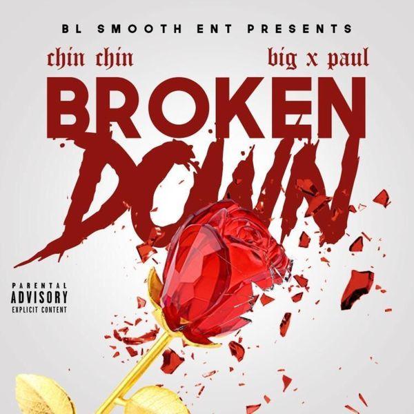 Chin Chin - Broken Down (feat. Big X Paul)