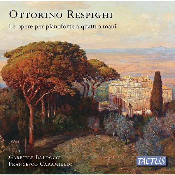 Gabriele Baldocci - Respighi: Works for Piano 4-Hands