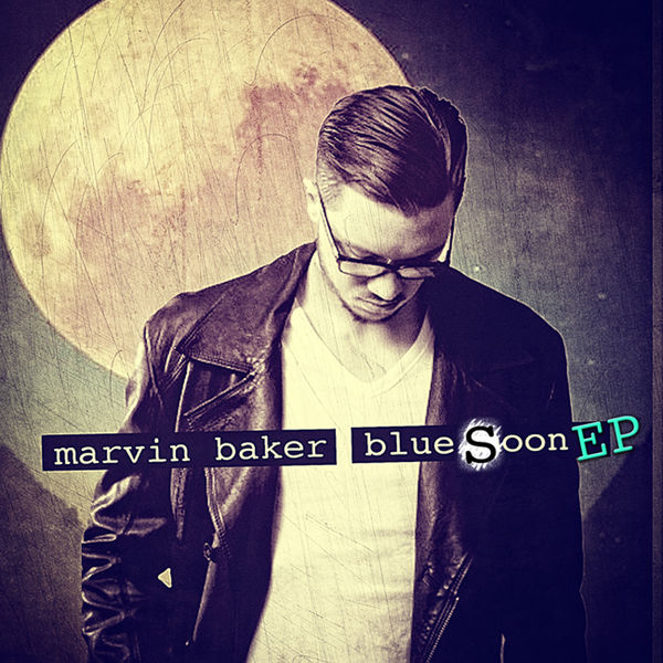 Marvin Baker - Blue Soon