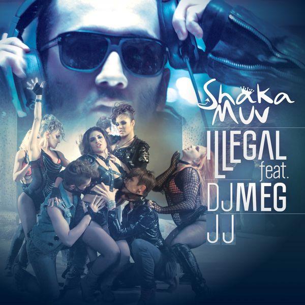 Shaka Muv - Illegal (feat. DJ Meg, JJ)