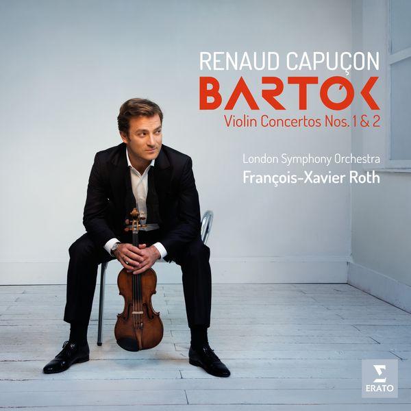 Renaud Capuçon - Bartók: Violin Concertos Nos 1 & 2