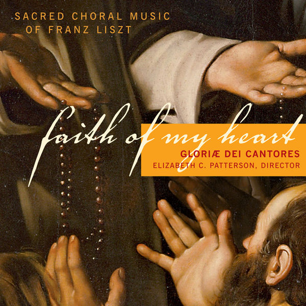 Gloriæ Dei Cantores - Faith of My Heart