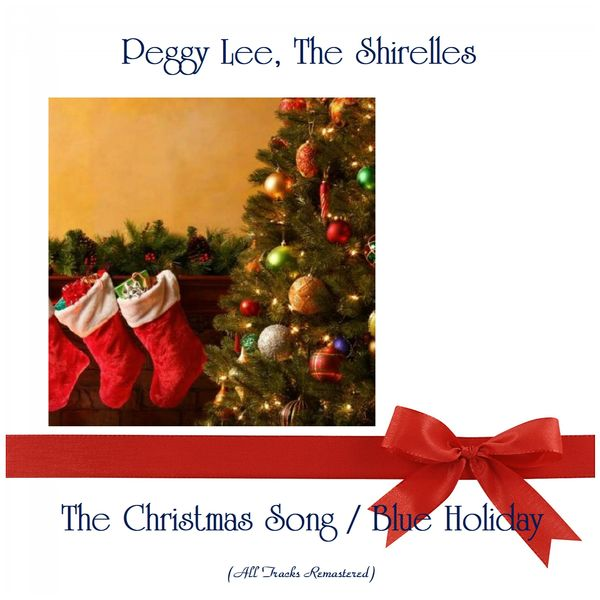 Peggy Lee, The Shirelles - The Christmas Song / Blue Holiday (All Tracks Remastered)