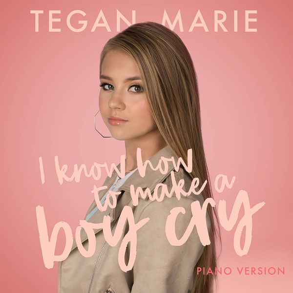 Tegan Marie - I Know How to Make a Boy Cry (Piano Version)