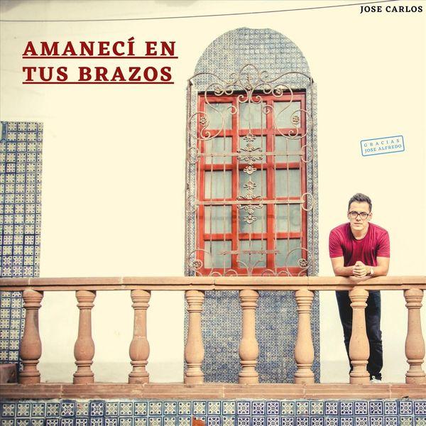 Jose Carlos - Amanecí en Tus Brazos