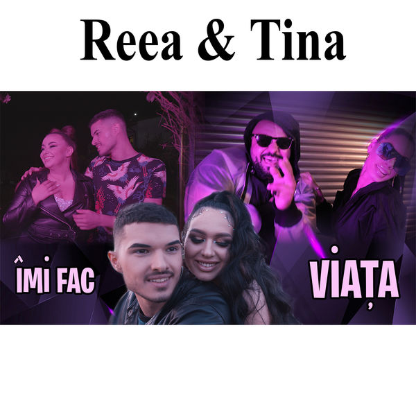 Reea & Tina - Imi Fac Viata