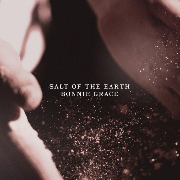 Bonnie Grace - Salt of the Earth