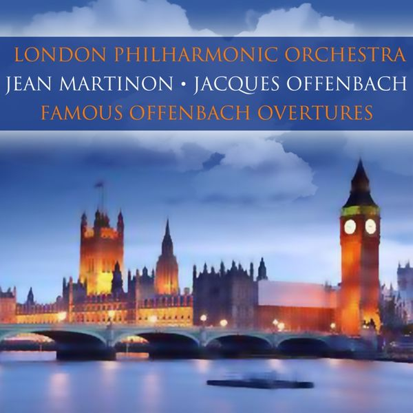 London Philharmonic Orchestra - Famous Offenbach Overtures