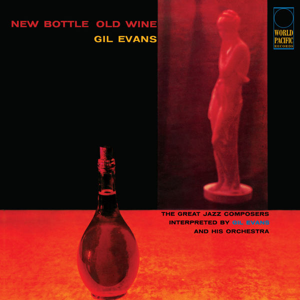 Gil Evans - New Bottle Old Wine - The Great Jazz Composers Interpreted by Gil Evans and his Orchestra