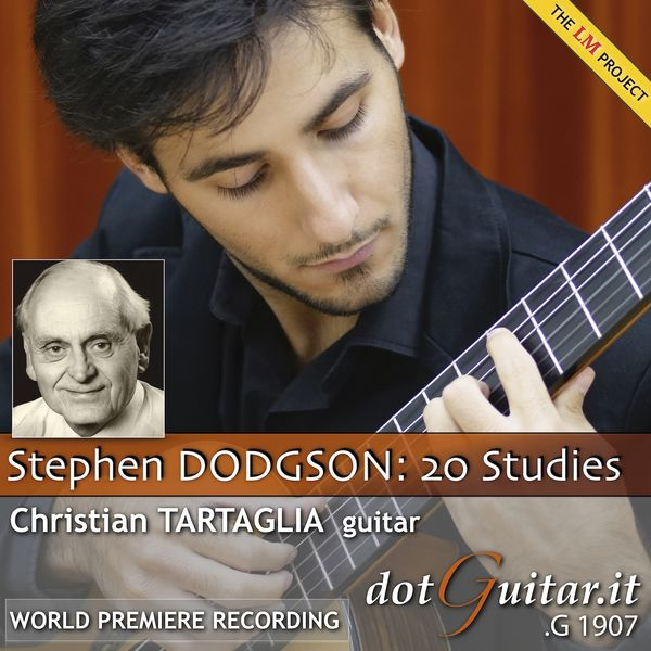 Christian Tartaglia - Stephen Dodgson - 20 Studies for guitar (World Premiere recording)