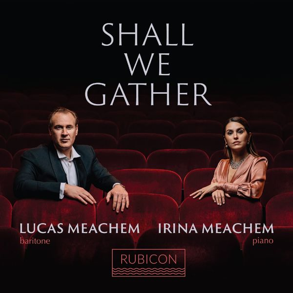 Lucas Meachem|Shall We Gather