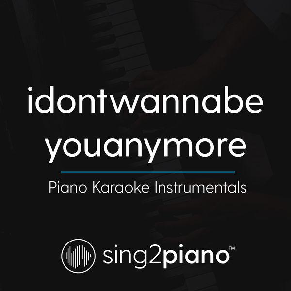 Sing2Piano - idontwannabeyouanymore