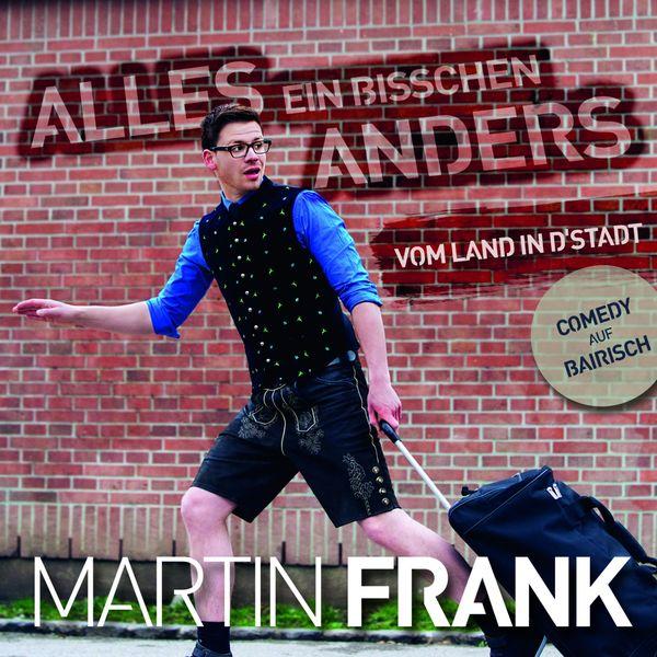 Frank Martin - Alles ein bisschen anders (Vom Land in'd Stadt)