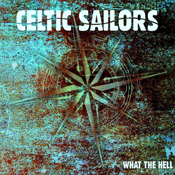 Celtic Sailors - What the Hell