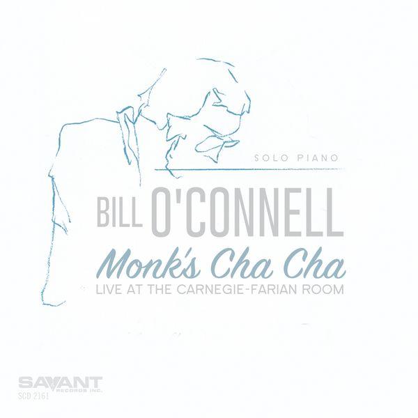 Bill O'Connell - Monk's Cha-Cha: Solo Piano