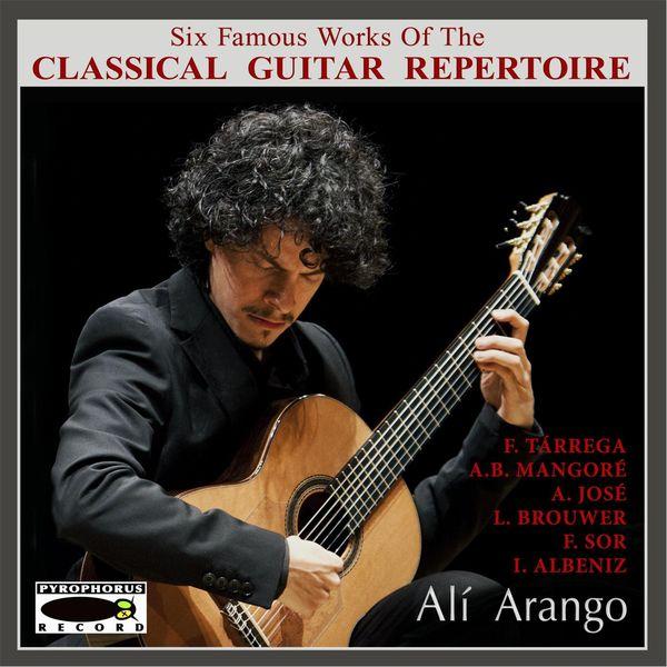 Alí Arango - Six Famous Works of the Classical Guitar Repertoire