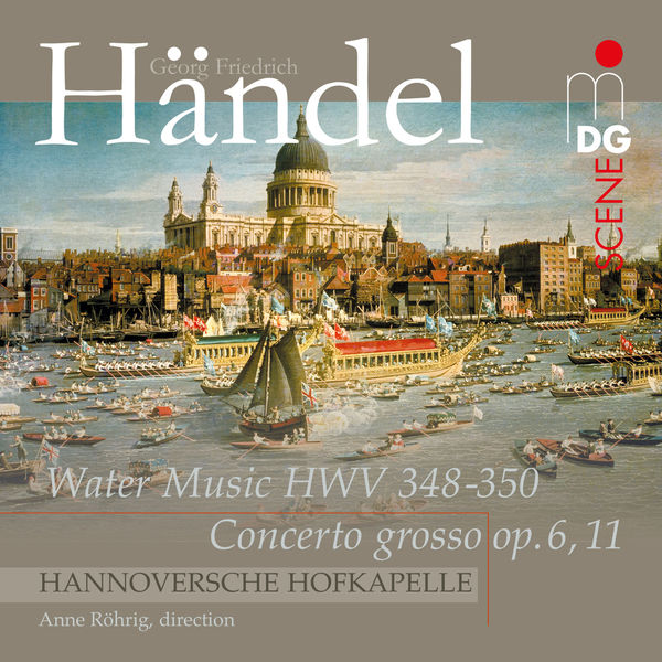 Hannoversche Hofkapelle - Handel: Water Music & Concerto Grosso