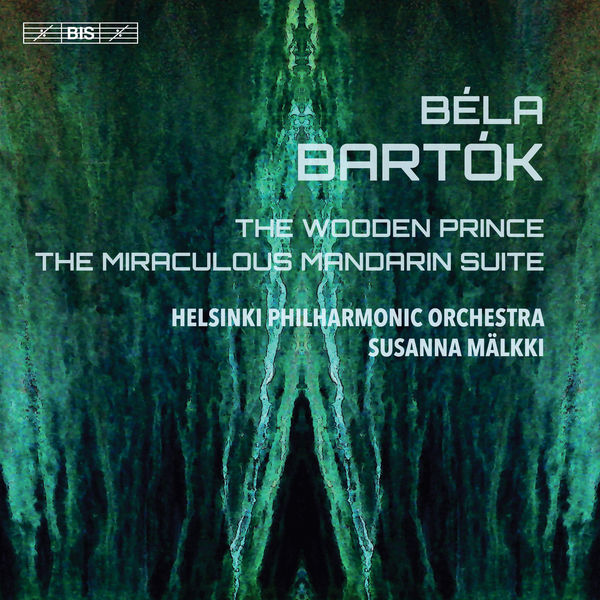 Susanna Malkki - Bartók : The Wooden Prince, Op. 13, Sz. 60 & The Miraculous Mandarin Suite, Op. 19, Sz. 73