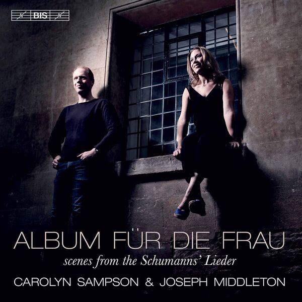 Carolyn Sampson|Album für die Frau (Scenes from the Schumanns' Lieder)
