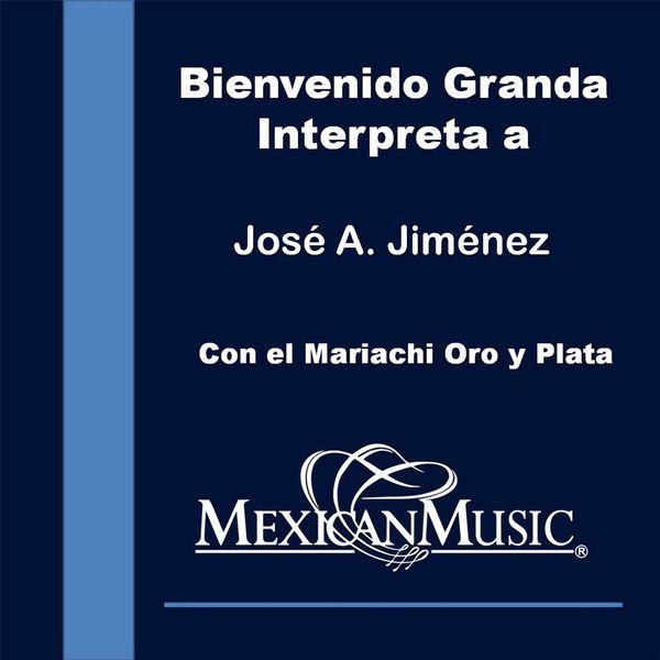 Bienvenido Granda - Bienvenido Granda Interpreta a Jose Alfredo Jimenez