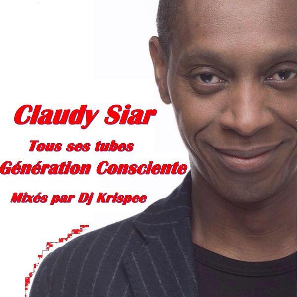 DJ Krispee - Claudy Siar - Tous ses tubes - Génération consciente