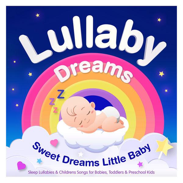Lullaby dreams sweet dreams little baby sleep lullabies nursery rhymes abc lullaby dreams sweet dreams little baby sleep lullabies childrens songs m4hsunfo