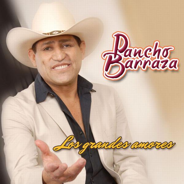 Pancho Barraza - Los Grandes Amores