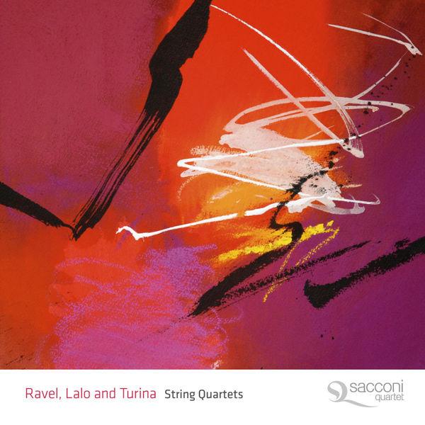 Sacconi Quartet|String Quartets By Ravel, Lalo and Turina