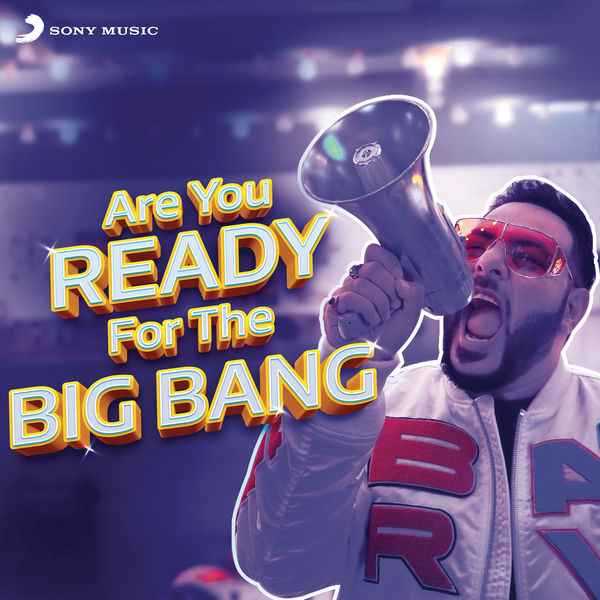 Badshah - Are You Ready for the Big Bang