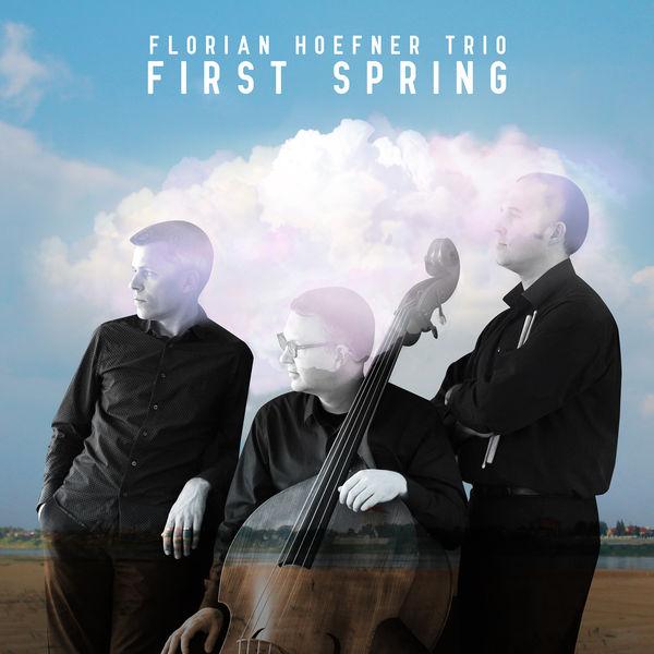 Florian Hoefner Trio - First Spring