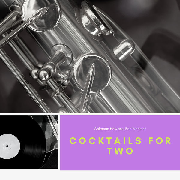 Coleman Hawkins|Cocktails for Two