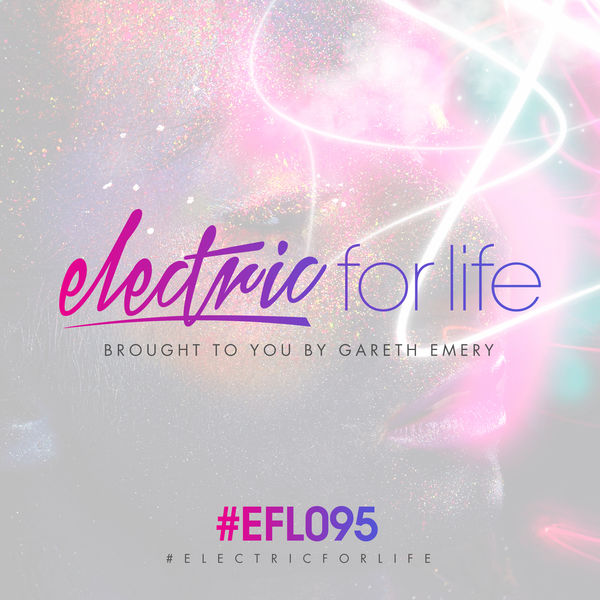 Gareth Emery - Electric For Life Episode 095