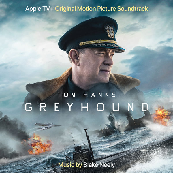 Blake Neely - Greyhound (Apple TV+ Original Motion Picture Soundtrack)