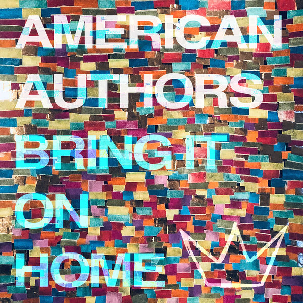 American Authors - Bring It On Home