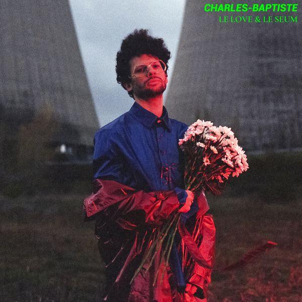 Charles Baptiste - Le love & le seum