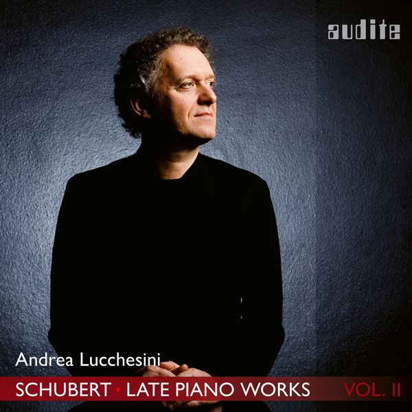 Andrea Lucchesini - Schubert: Late Piano Works, Vol. 2 (Andrea Lucchesini plays Schubert's Piano Sonata No. 21, D. 960 & 3 Piano Pieces, D. 946)