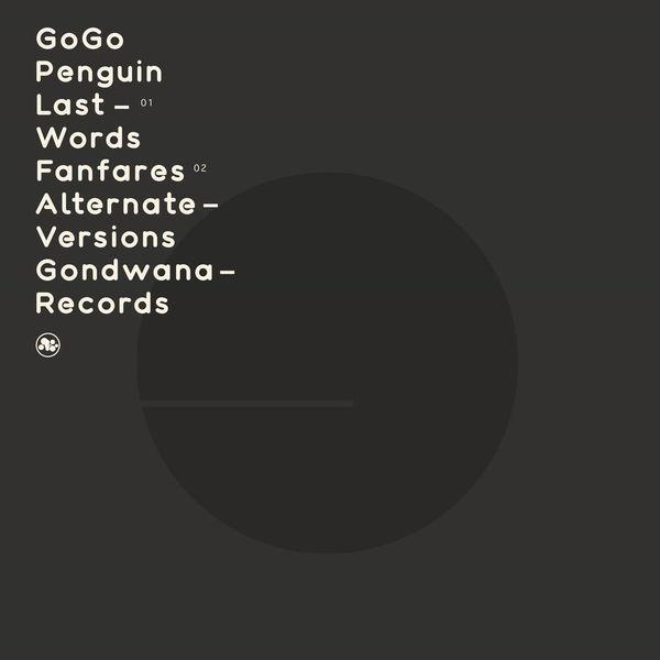 GoGo Penguin - Last Words / Fanfares (Alternate Versions)